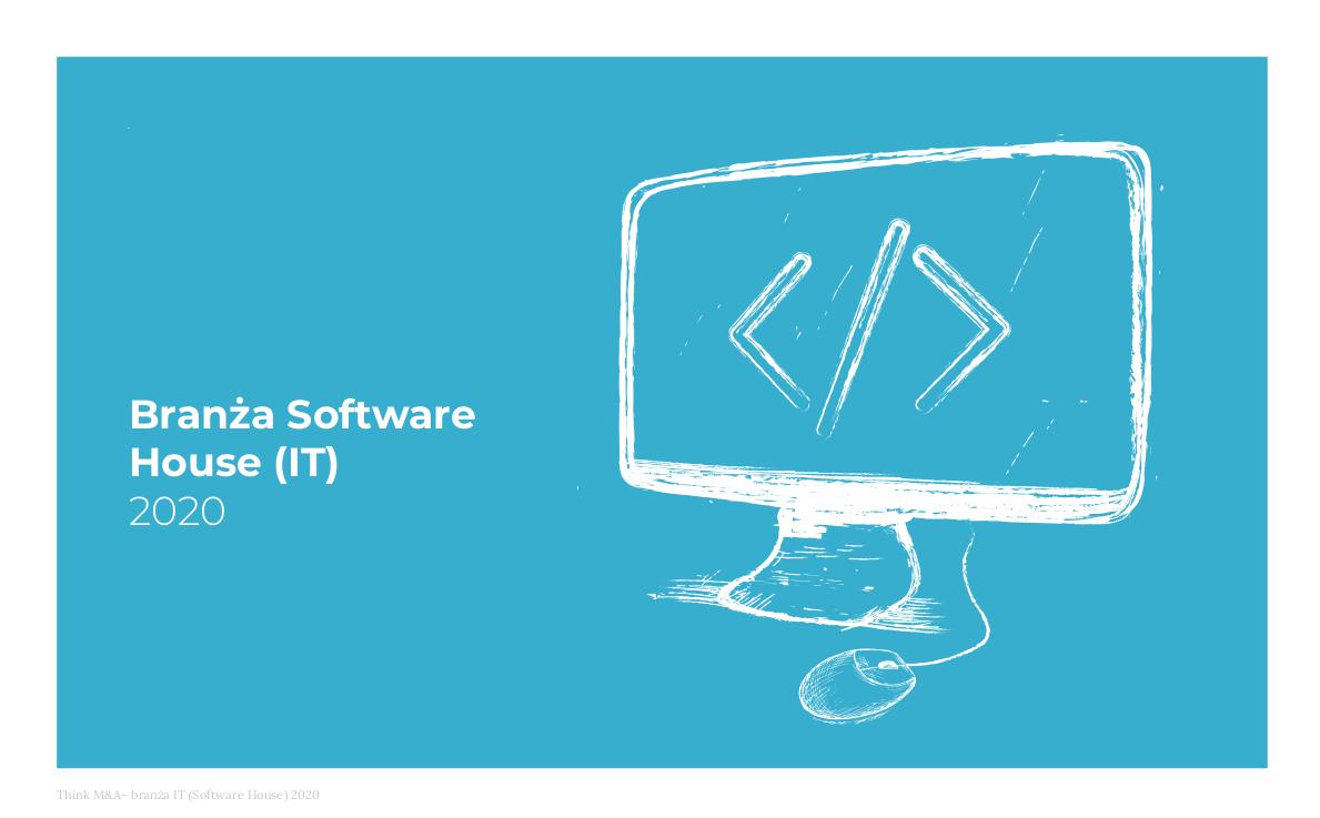 Branża software house (IT) 2020 - Raport Think M&A